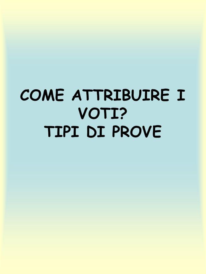COME ATTRIBUIRE I VOTI TIPI DI PROVE