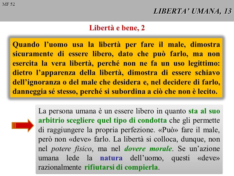 LIBERTA' UMANA, 13 Libertà e bene, 2