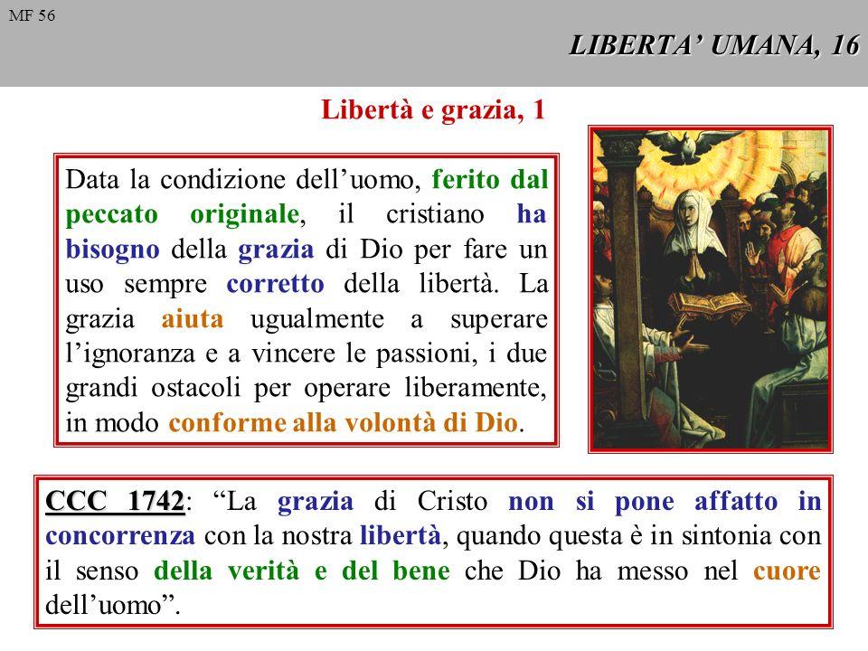 LIBERTA' UMANA, 16 Libertà e grazia, 1