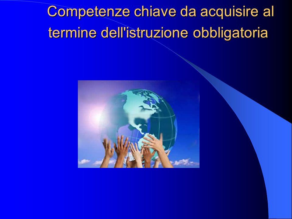 Competenze chiave da acquisire al termine dell istruzione obbligatoria