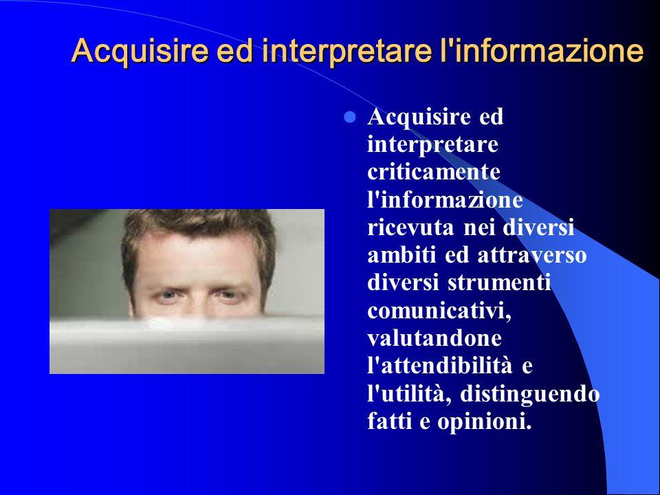 Acquisire ed interpretare l informazione