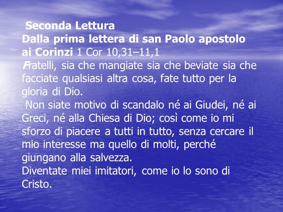 Dalla prima lettera di san Paolo apostolo ai Corinzi 1 Cor 10,31–11,1