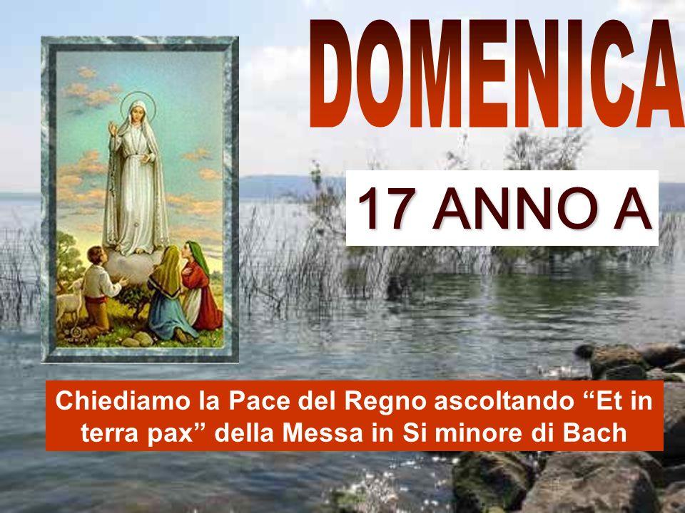 DOMENICA 17 ANNO A.