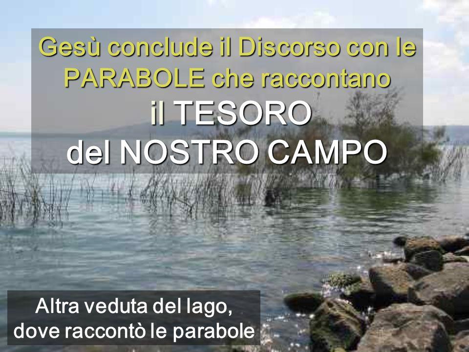 Altra veduta del lago, dove raccontò le parabole