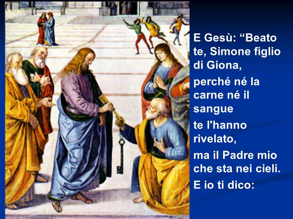 E Gesù: Beato te, Simone figlio di Giona,