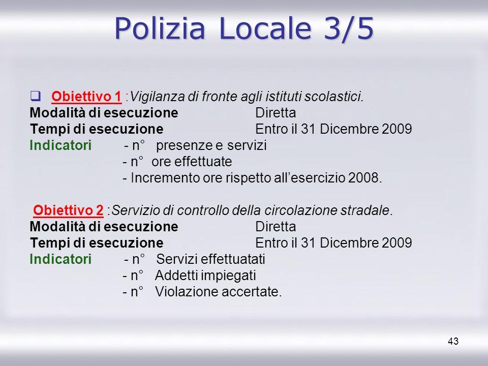 Polizia Locale 3/5 Obiettivo 1 :Vigilanza di fronte agli istituti scolastici. Modalità di esecuzione Diretta.