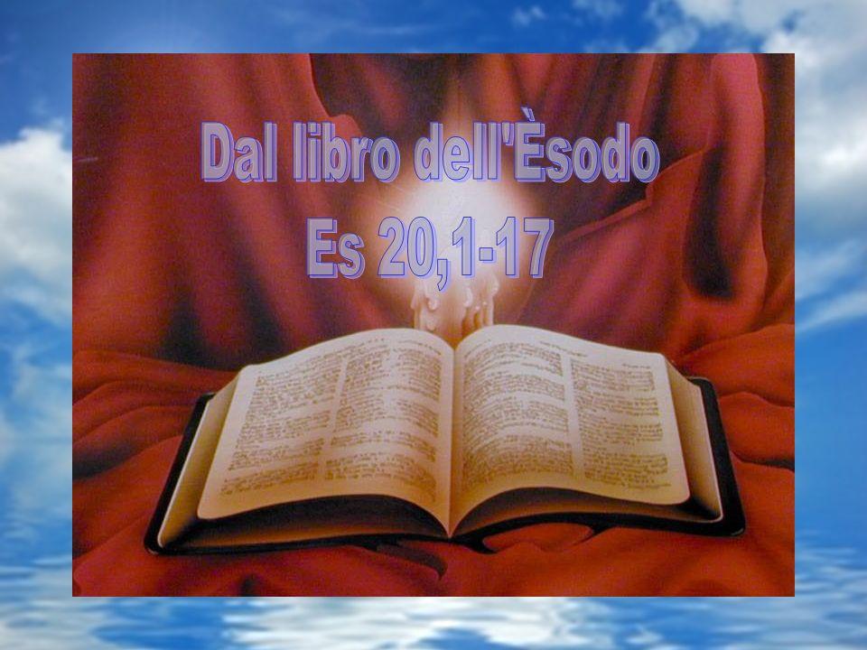 Dal libro dell Èsodo Es 20,1-17