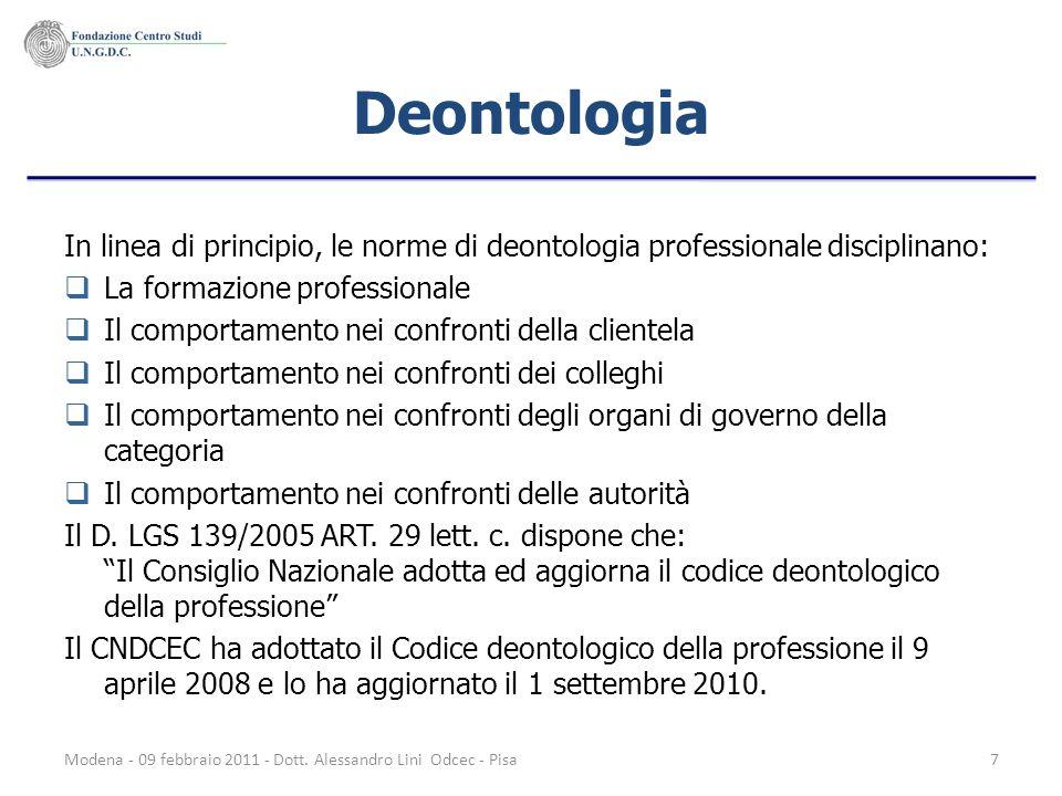 Deontologia In linea di principio, le norme di deontologia professionale disciplinano: La formazione professionale.