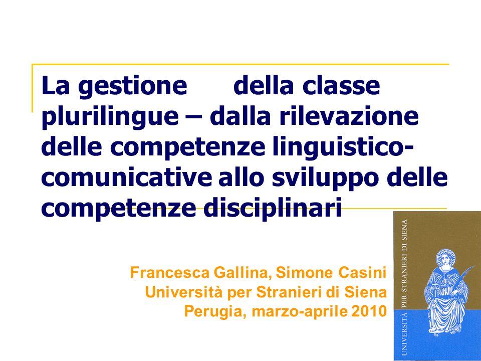 La gestione della classe plurilingue – dalla rilevazione delle competenze linguistico-comunicative allo sviluppo delle competenze disciplinari