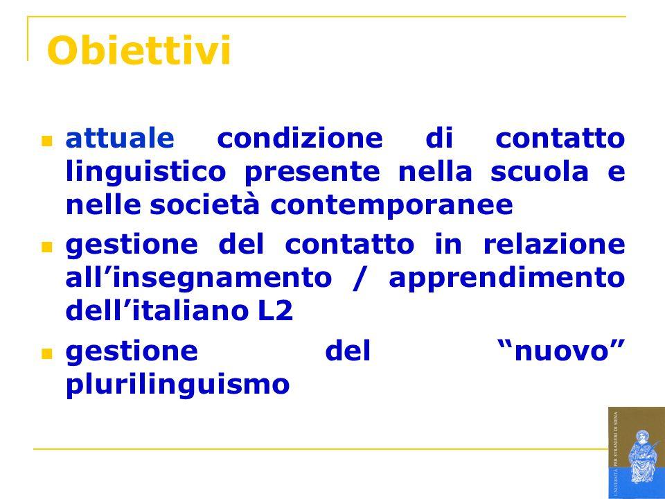 Obiettivi attuale condizione di contatto linguistico presente nella scuola e nelle società contemporanee.