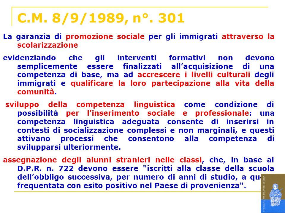 C.M. 8/9/1989, n°. 301 La garanzia di promozione sociale per gli immigrati attraverso la scolarizzazione.