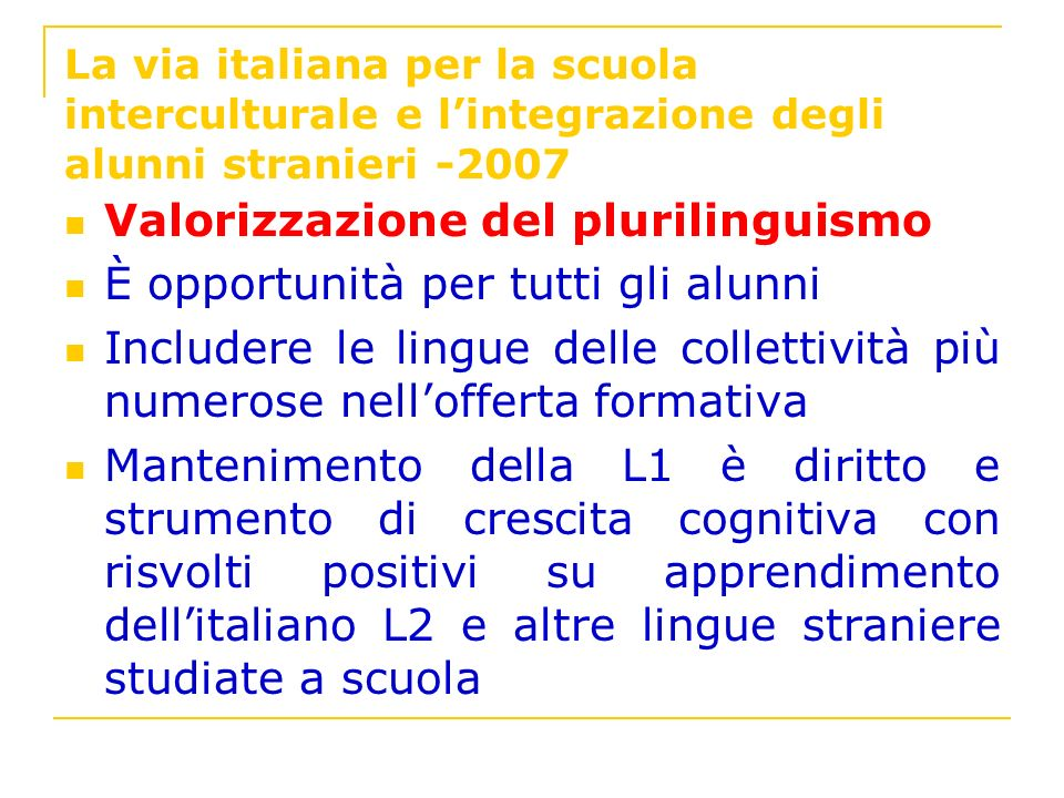Valorizzazione del plurilinguismo È opportunità per tutti gli alunni