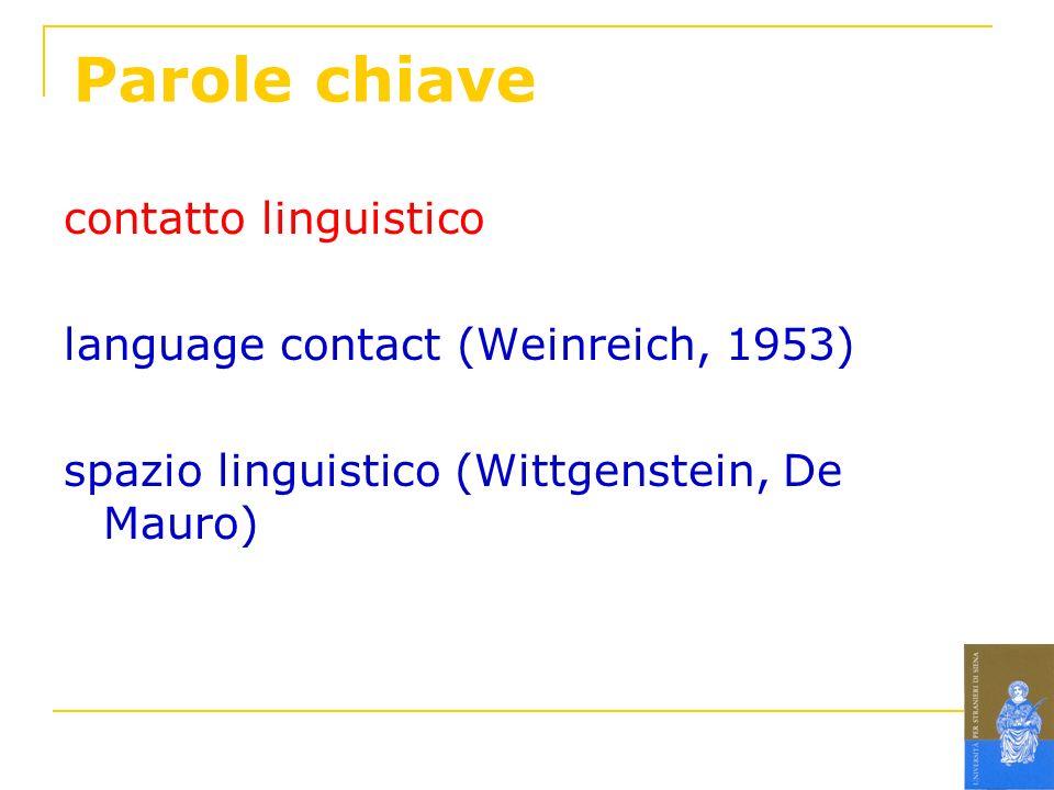 Parole chiave contatto linguistico language contact (Weinreich, 1953)