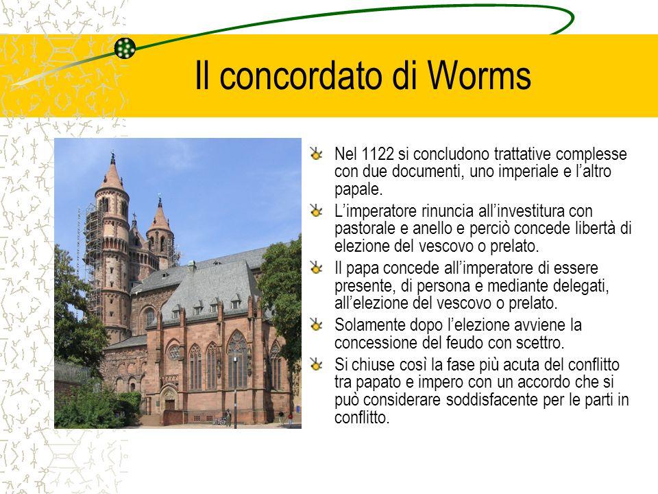 Il concordato di Worms Nel 1122 si concludono trattative complesse con due documenti, uno imperiale e l'altro papale.