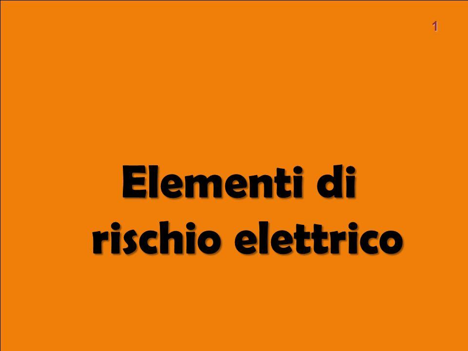 Elementi di rischio elettrico