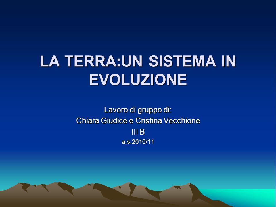LA TERRA:UN SISTEMA IN EVOLUZIONE