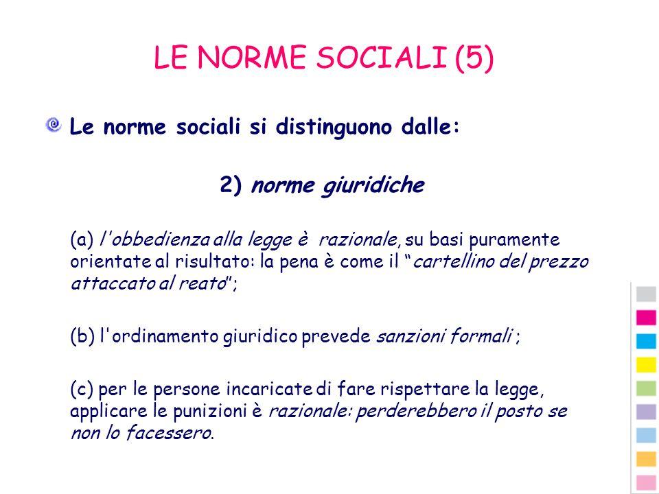 LE NORME SOCIALI (5) Le norme sociali si distinguono dalle: