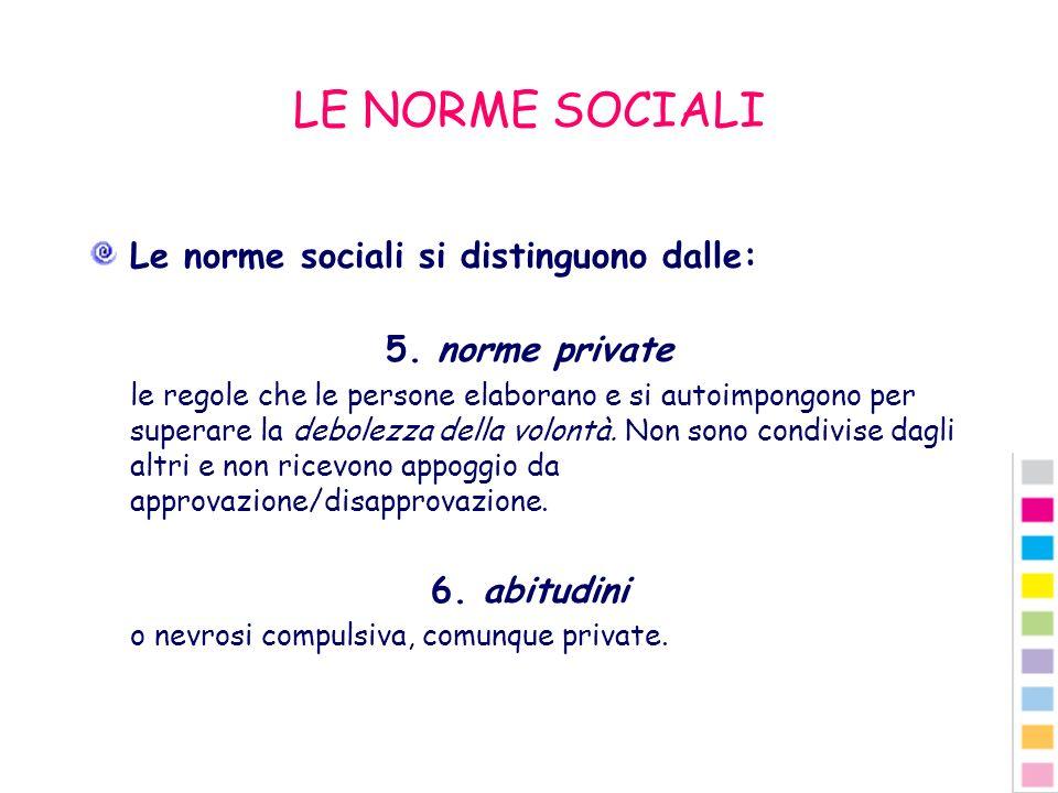 LE NORME SOCIALI Le norme sociali si distinguono dalle: