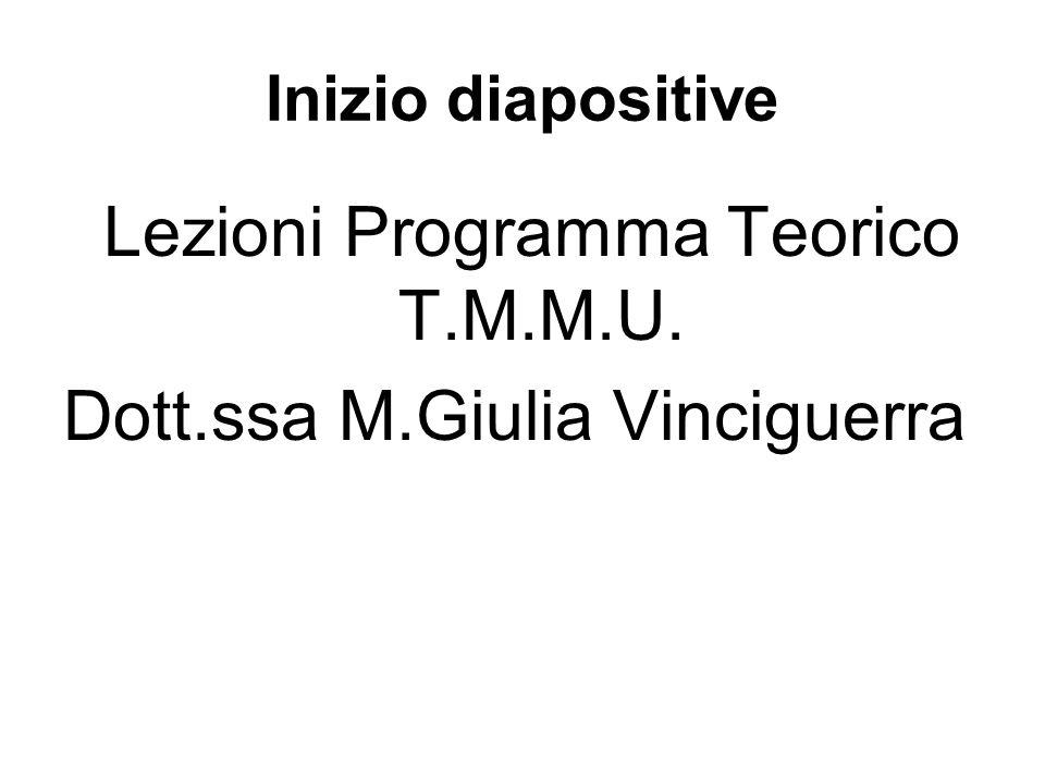 Lezioni Programma Teorico T.M.M.U. Dott.ssa M.Giulia Vinciguerra