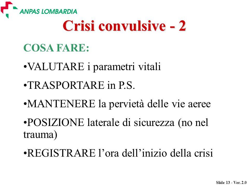 Crisi convulsive - 2 COSA FARE: VALUTARE i parametri vitali