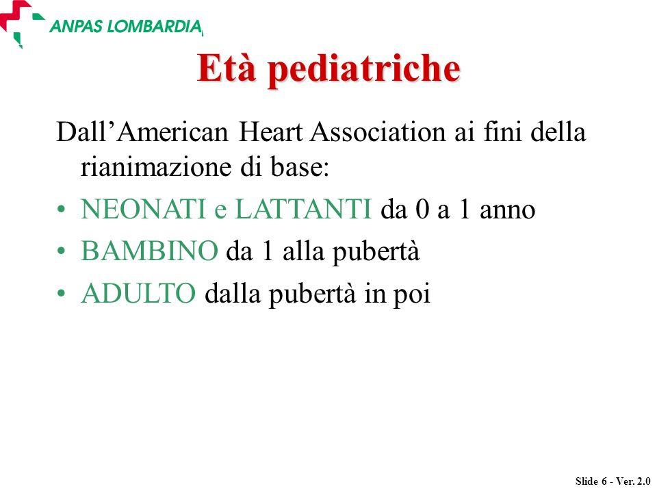 Età pediatriche Dall'American Heart Association ai fini della rianimazione di base: NEONATI e LATTANTI da 0 a 1 anno.