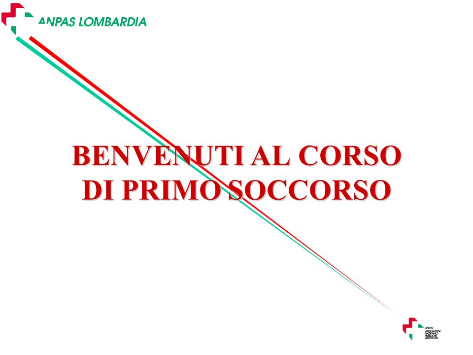 BENVENUTI AL CORSO DI PRIMO SOCCORSO