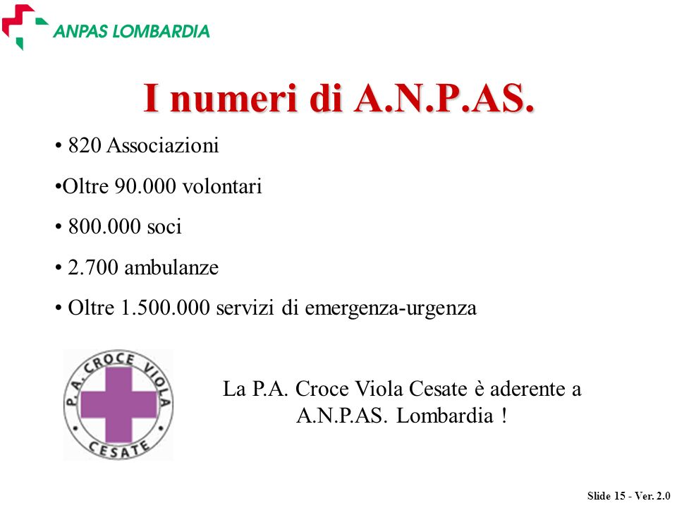 La P.A. Croce Viola Cesate è aderente a A.N.P.AS. Lombardia !