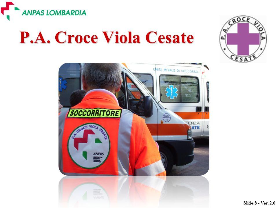 P.A. Croce Viola Cesate Questa parte va predisposta da ogni Associazione