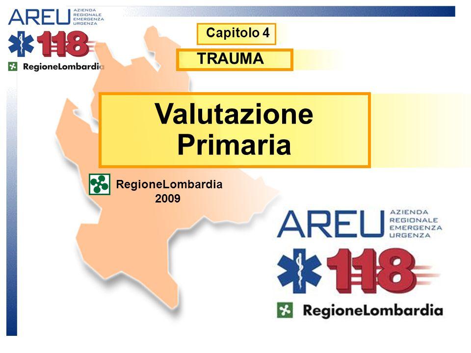 Capitolo 4 TRAUMA Valutazione Primaria RegioneLombardia 2009
