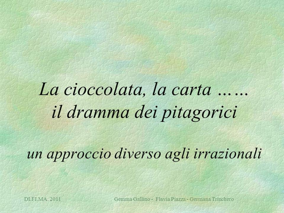 La cioccolata, la carta …… il dramma dei pitagorici un approccio diverso agli irrazionali