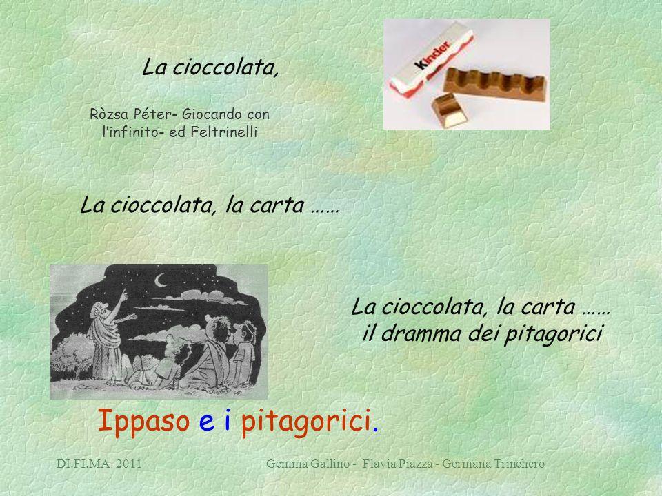 Ippaso e i pitagorici. La cioccolata, La cioccolata, la carta ……
