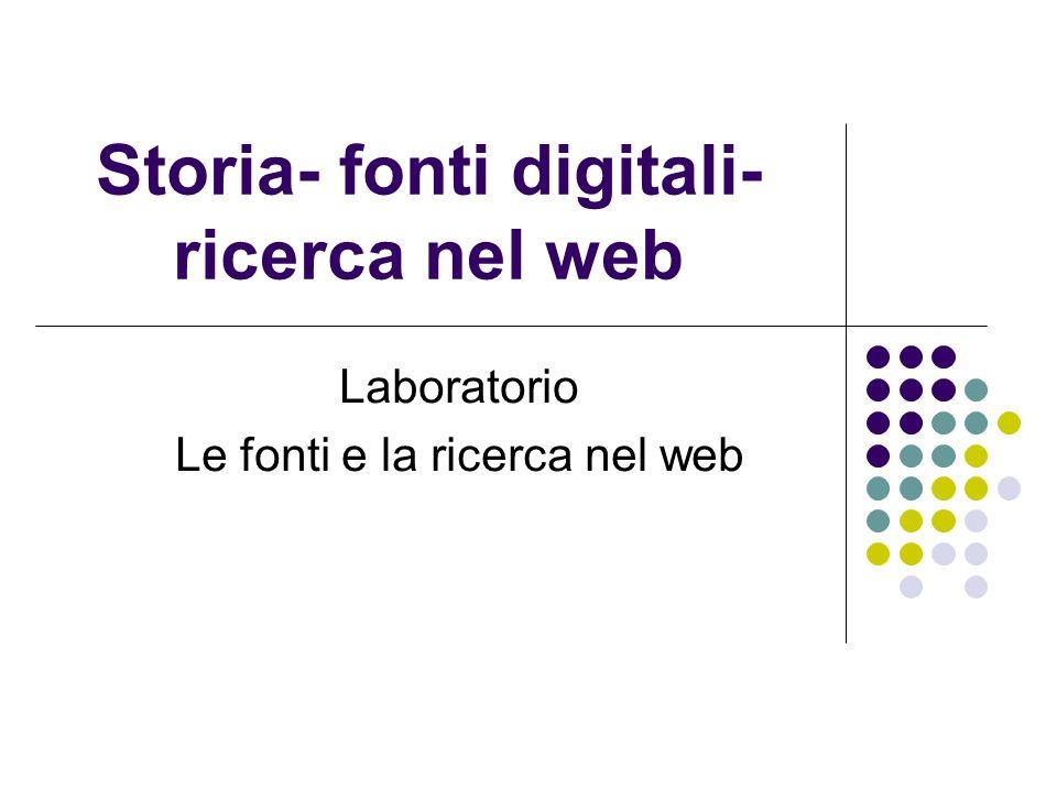 Storia- fonti digitali-ricerca nel web