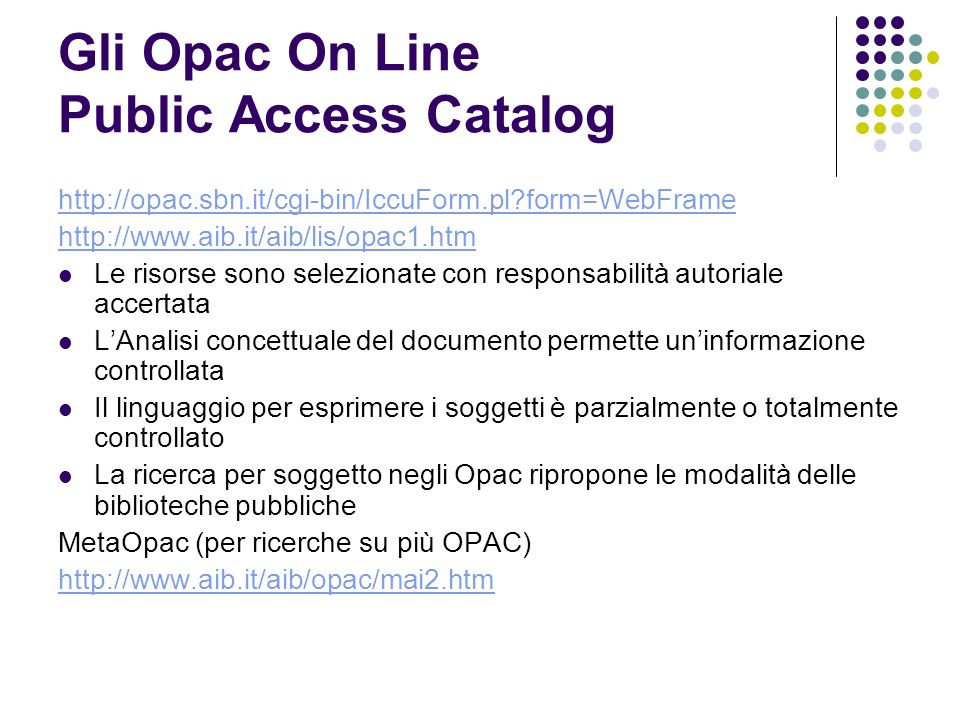 Gli Opac On Line Public Access Catalog