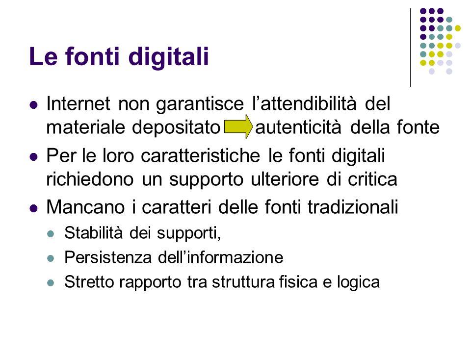 Le fonti digitali Internet non garantisce l'attendibilità del materiale depositato autenticità della fonte.