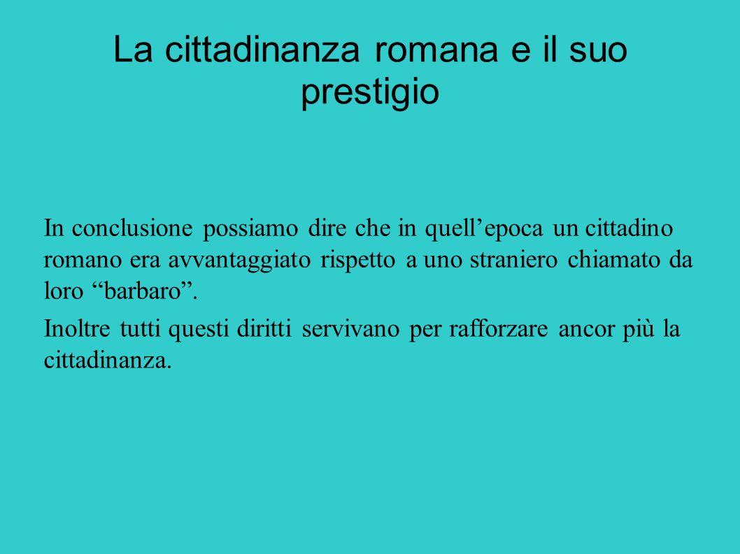 La cittadinanza romana e il suo prestigio