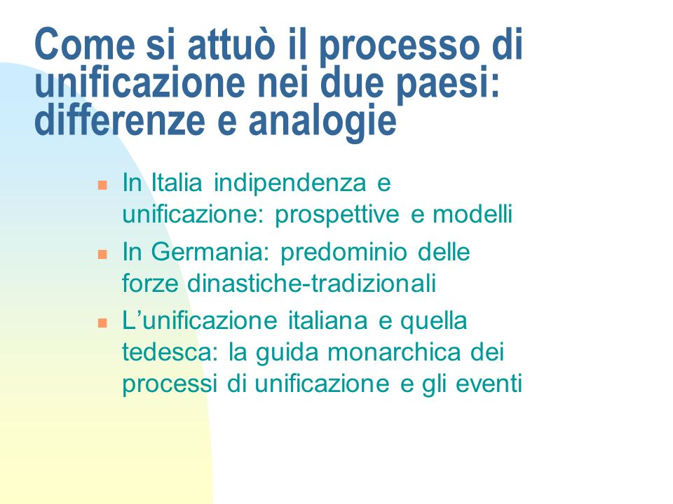 Come si attuò il processo di unificazione nei due paesi: differenze e analogie