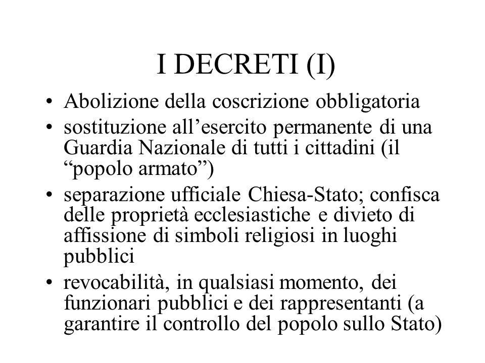 I DECRETI (I) Abolizione della coscrizione obbligatoria