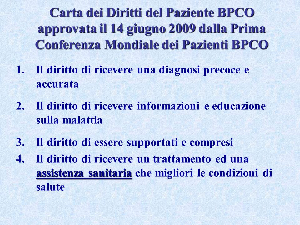 Carta dei Diritti del Paziente BPCO approvata il 14 giugno 2009 dalla Prima Conferenza Mondiale dei Pazienti BPCO