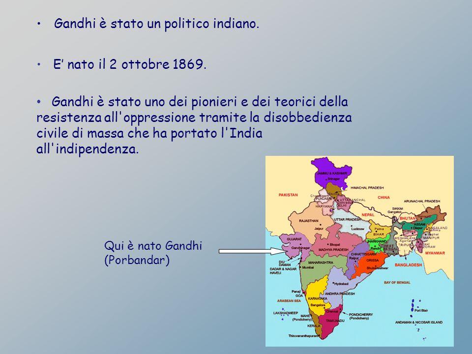 Gandhi è stato un politico indiano.