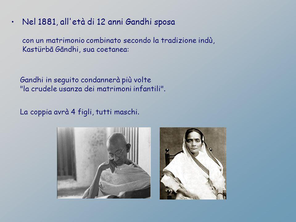Nel 1881, all età di 12 anni Gandhi sposa
