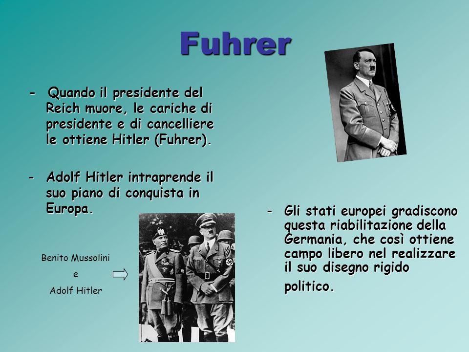 Fuhrer - Quando il presidente del Reich muore, le cariche di presidente e di cancelliere le ottiene Hitler (Fuhrer).