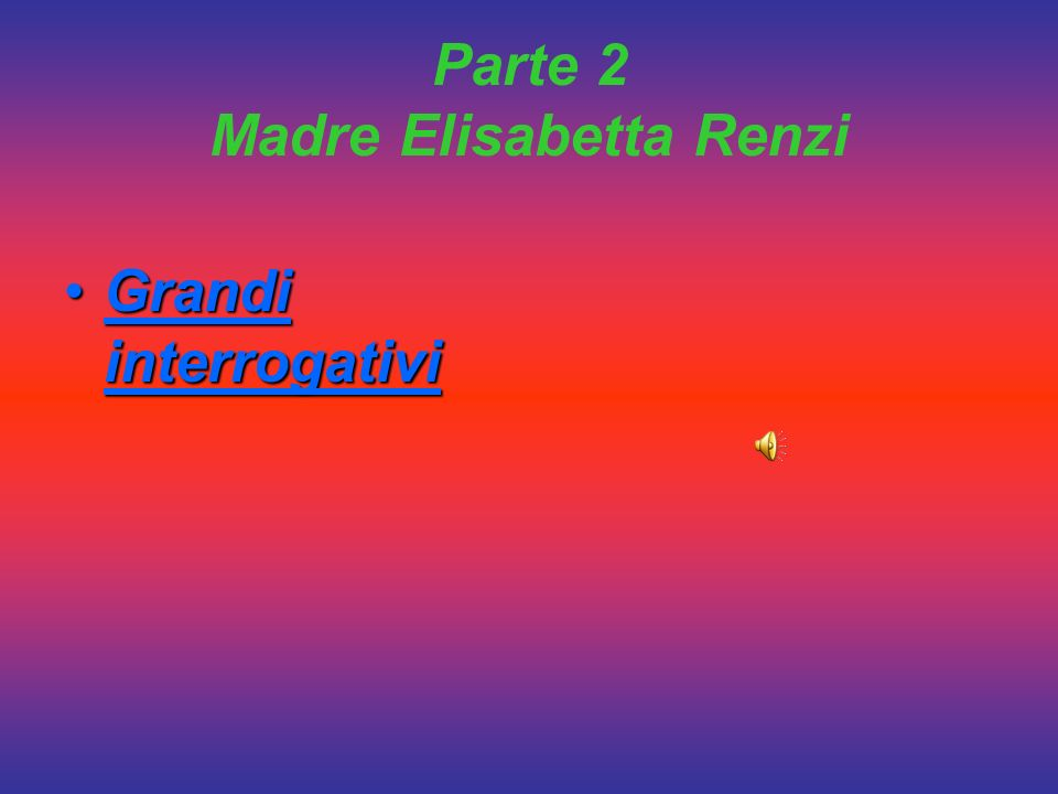 Parte 2 Madre Elisabetta Renzi