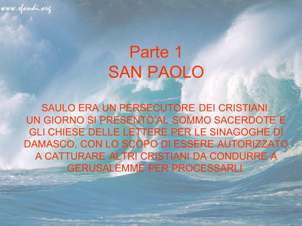 Parte 1 SAN PAOLO SAULO ERA UN PERSECUTORE DEI CRISTIANI