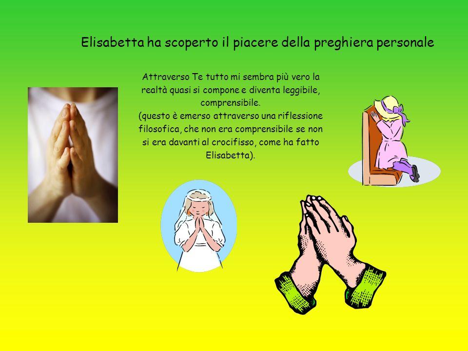 Elisabetta ha scoperto il piacere della preghiera personale