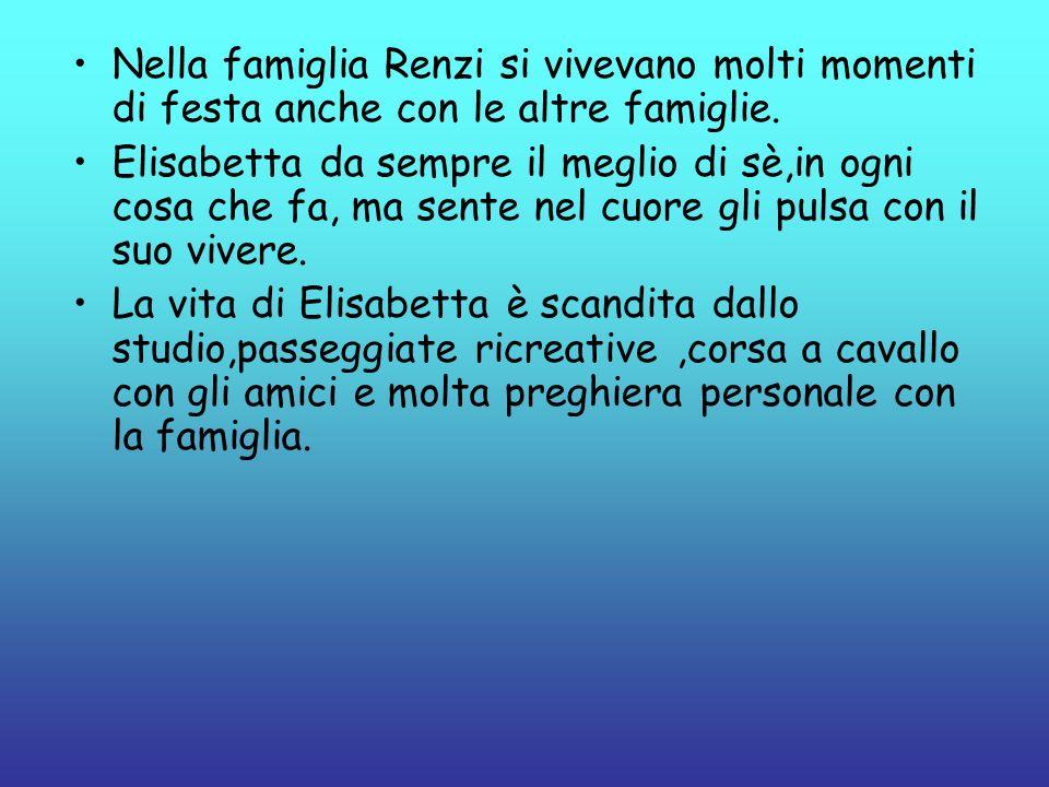 Nella famiglia Renzi si vivevano molti momenti di festa anche con le altre famiglie.