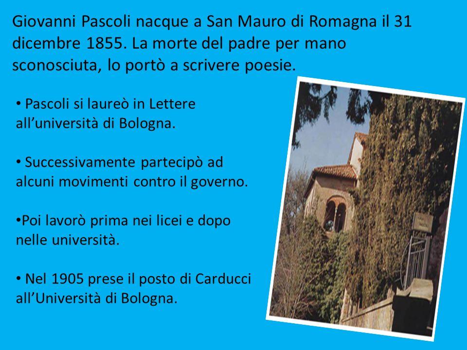 Giovanni Pascoli nacque a San Mauro di Romagna il 31 dicembre 1855