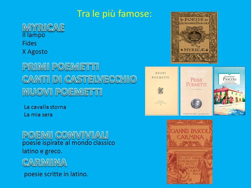 MYRICAE Tra le più famose: PRIMI POEMETTI CANTI DI CASTELVECCHIO
