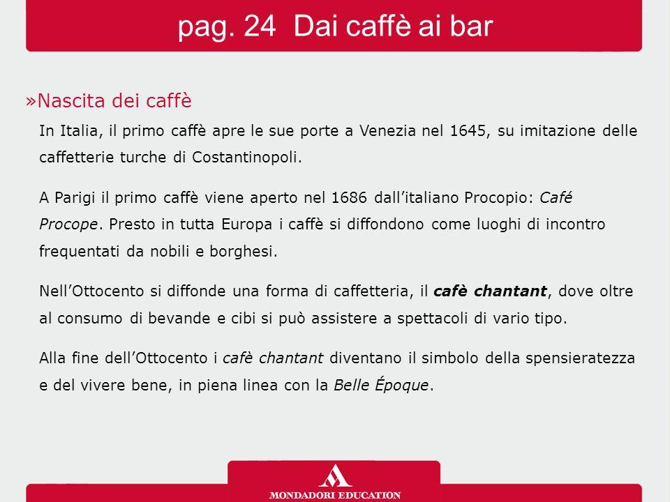 pag. 24 Dai caffè ai bar Nascita dei caffè