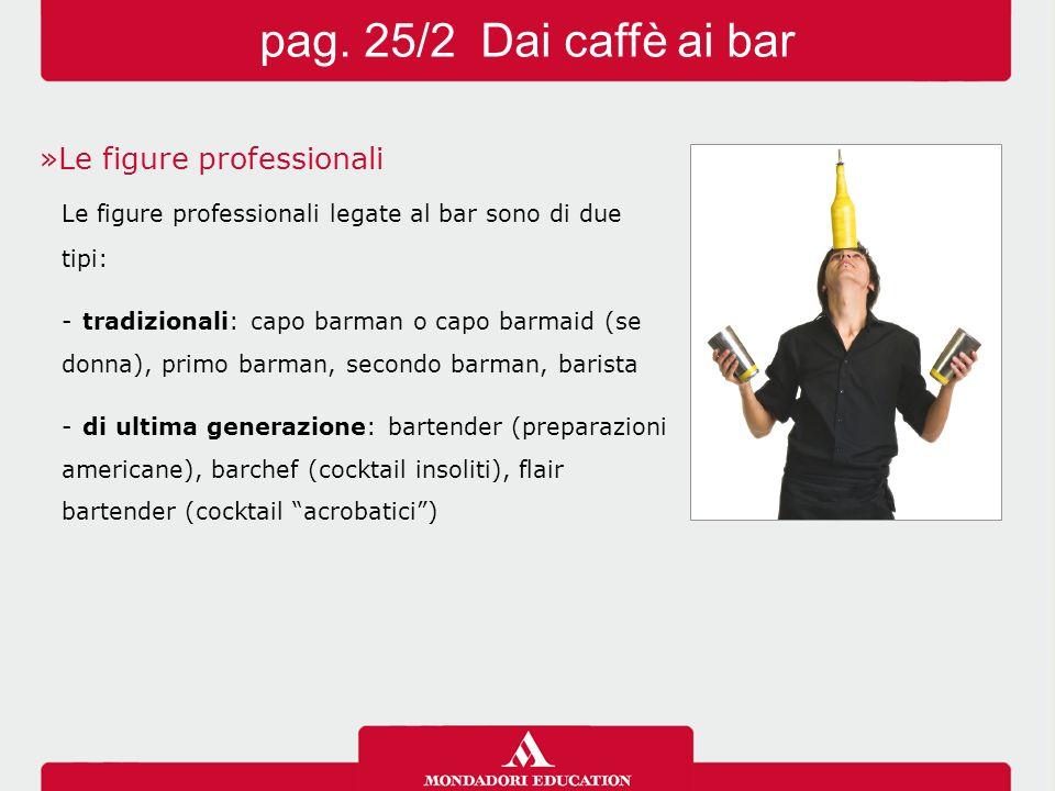 pag. 25/2 Dai caffè ai bar Le figure professionali