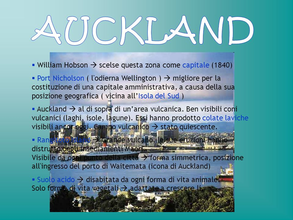 AUCKLAND William Hobson  scelse questa zona come capitale (1840)